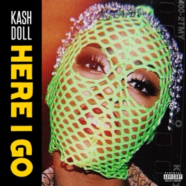 Here I Go - Single by Kash Doll