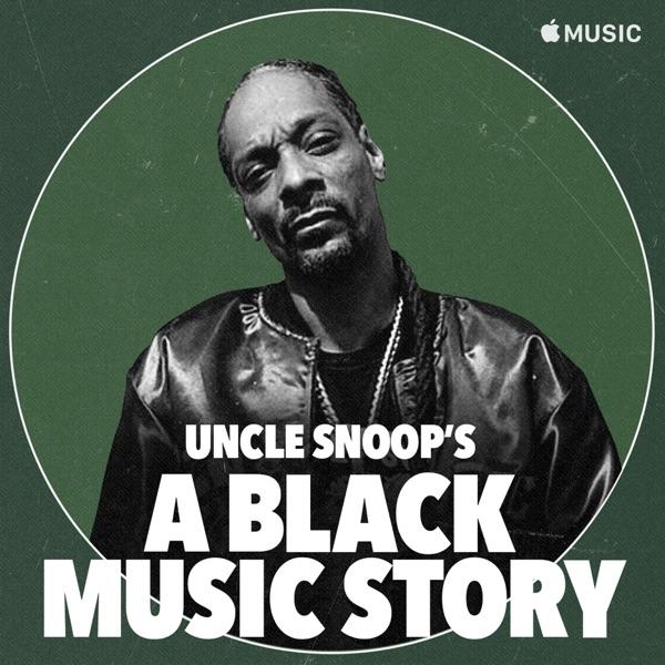 "Uncle Snoop's ""A Black Music Story"" (DJ Mix)"