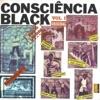 Consciência Black Vol I