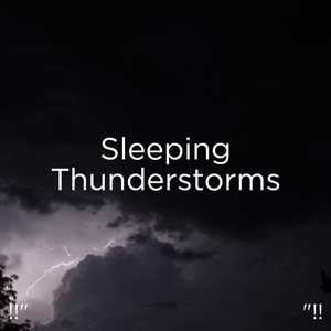 "Thunderstorm Sound Bank & Thunderstorm Sleep - !!"" Sleeping Thunderstorms ""!!"