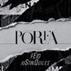 Feid & Justin Quiles - Porfa