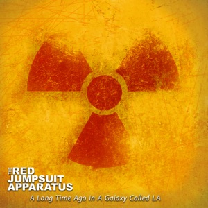 The Red Jumpsuit Apparatus - A Long Time Ago in a Galaxy Called LA