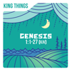 King Things - Genesis 1:1-27 (KJV)