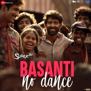 Super 30 - Basanti No Dance [iTunes Plus AAC M4A] - Single