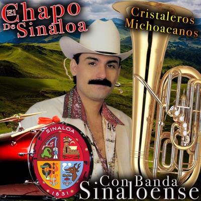 Cristaleros Michoacanos - El Chapo De Sinaloa