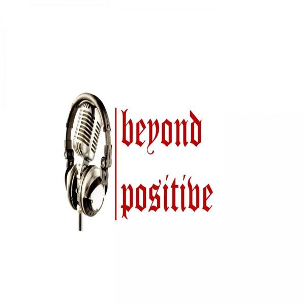 Beyond Positive Podcast