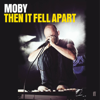 Moby - Then It Fell Apart (Unabridged)  artwork