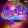 Dhokha Single
