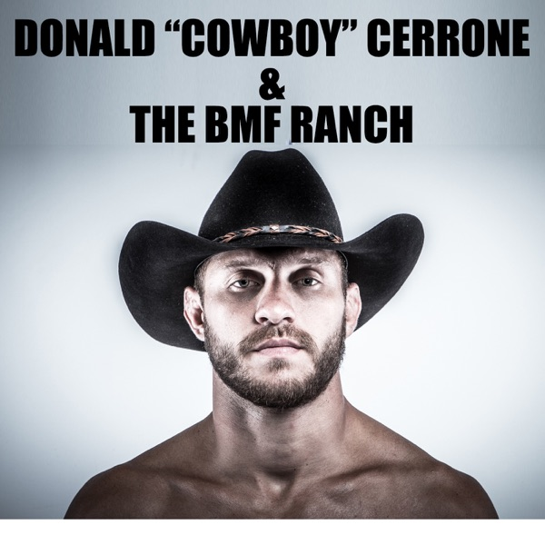 """Donald """"Cowboy"""" Cerrone and the BMF Ranch"""
