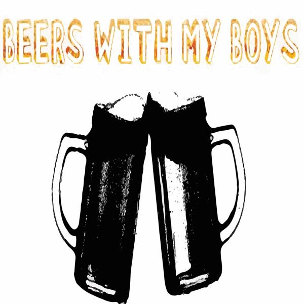 Beers with my Boys Rambling Rants Episode 1