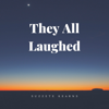 Suzzete Kearns - They All Laughed  artwork