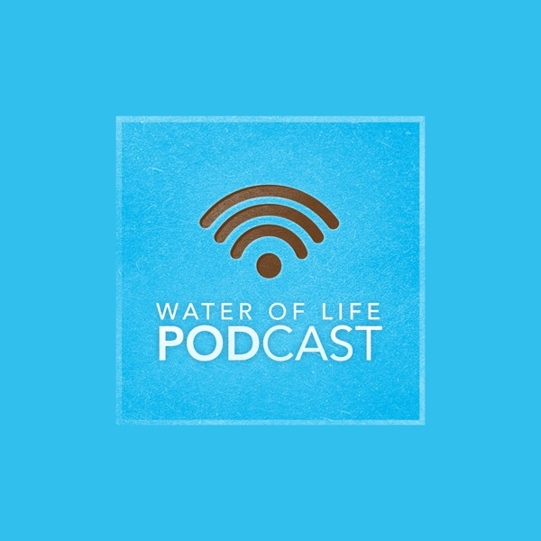 Water Of Life Audio Podcasts