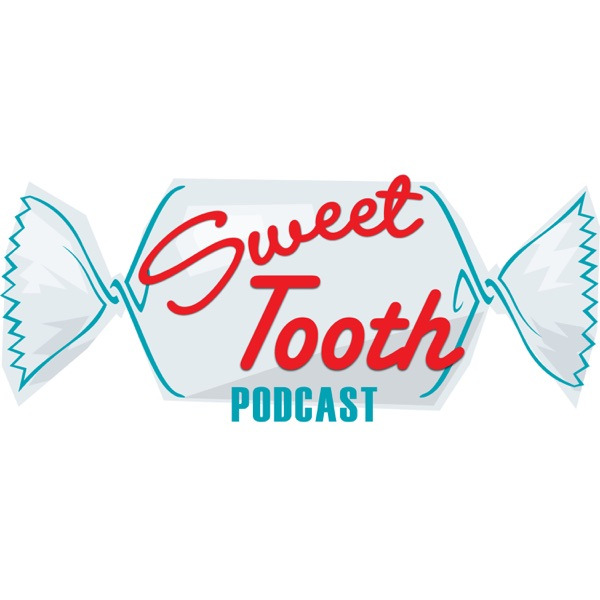 Sweet Tooth Podcast