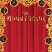 The Mommyheads - Jaded