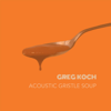 Greg Koch - Acoustic Gristle Soup