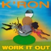 K'ron - Work It Out