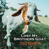 Casey Donahew - Lost My Brothers Goat  artwork