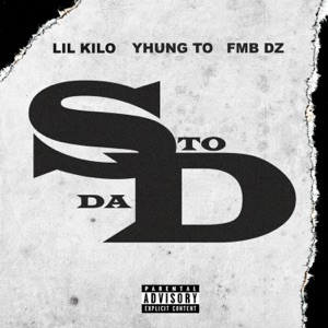 S to da D (feat. Yhung T.O. & Fmb Dz) - Single Mp3 Download