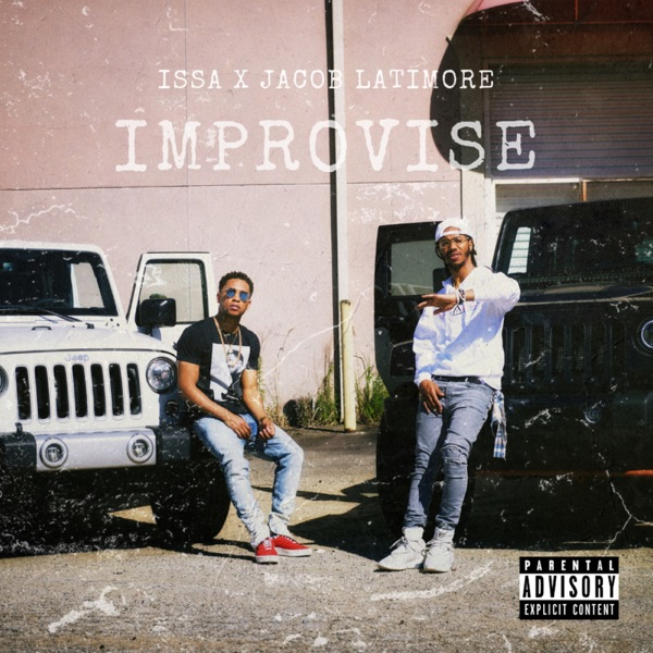 Improvise (feat. Jacob Latimore) - Single