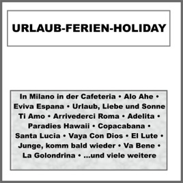 ‎Urlaub-Ferien-Holiday by Orchester Tommy Parkas & Die Happy Singers