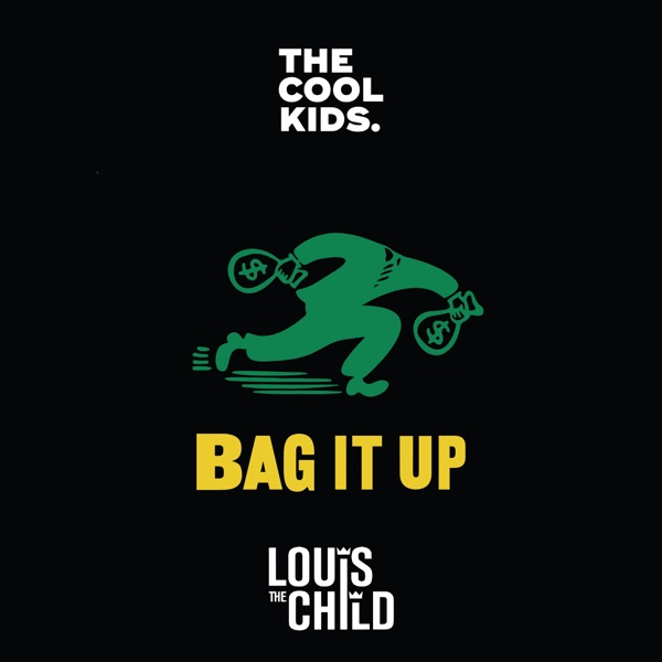 Bag It Up (feat. Louis The Child) - Single