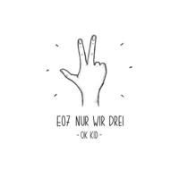 E07 Nur wir 3-OK KID