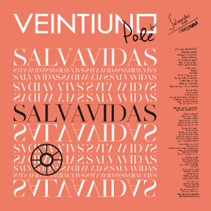Veintiuno - Salvavidas feat. Pole.