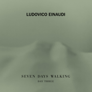 Seven Days Walking: Day 3 - Ludovico Einaudi - Ludovico Einaudi