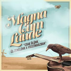 Magna Cum Laude - Csak ülünk és zenélünk a Vígszínházban (akusztikus koncertfelvétel)