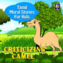 Tamil Moral Stories For Kids - Criticizing Camel - Single by Rajesh Kumar C