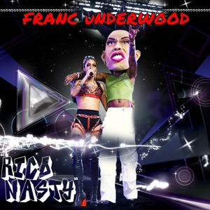 Franc Underwood - Rico Nasty