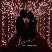 [Download] Lover (First Dance Remix) MP3