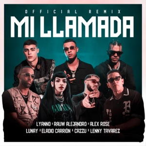 Mi Llamada (Remix) [feat. Alex Rose, Cazzu, Eladio Carrión & Lenny Tavárez] - Single Mp3 Download
