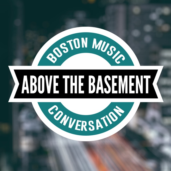 Above The Basement - Boston Music and Conversation