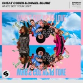 Cheat Codes - Who's Got Your Love