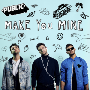 PUBLIC - Make You Mine (Acoustic)