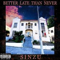 Download Mp3 Sinzu - Better Late Than Never