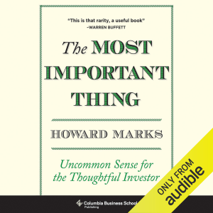 The Most Important Thing: Uncommon Sense for The Thoughtful Investor (Unabridged)