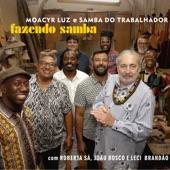 Moacyr Luz e Samba do Trabalhador - Pra Batucar (feat. Mingo Silva & Nego Alvaro)
