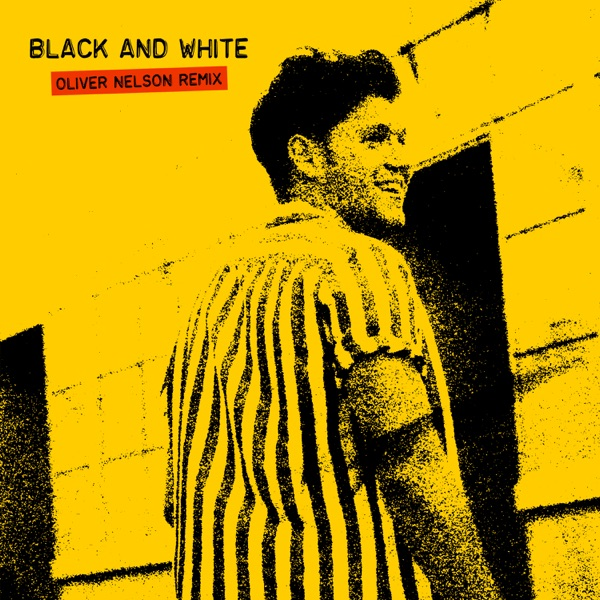 Black and White (Oliver Nelson Remix) - Single
