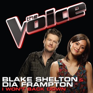 Blake Shelton & Dia Frampton - I Won't Back Down