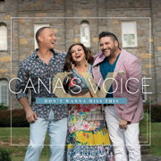 Don't Wanna Miss This - Cana's Voice - Cana's Voice