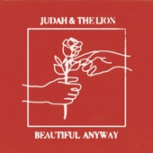 Judah & the Lion - Beautiful Anyway
