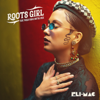 Roots Girl (feat. Paula Fuga & Nattali Rize) - Eli-Mac