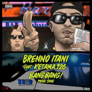 Brenno Itani - Bang Bang! feat. Ketama126