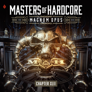 Various Artists - Masters of Hardcore: Magnum Opus (Chapter XLII)