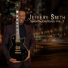 Jeffery Smith - Smooth Grooves, Vol. 2  artwork