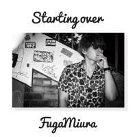 三浦風雅 - STARTING OVER - EP artwork