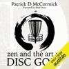 Patrick McCormick - Zen and the Art of Disc Golf (Unabridged)  artwork