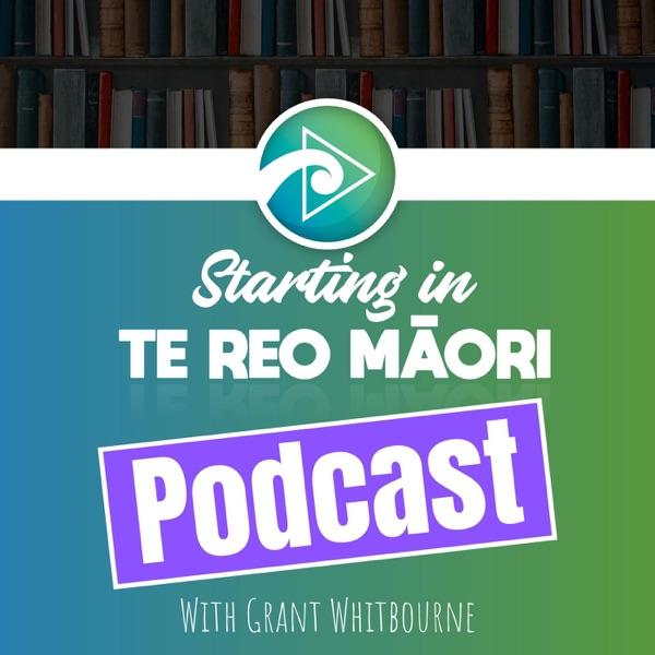 Starting In Te Reo Maori Podcast